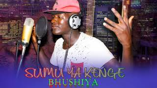 SUMU YA KENGE - BHUSHIYA