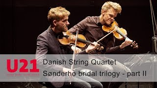Danish String Quartet - Sønderho bridal trilogy - part II | Lange Nacht des Streichquartetts