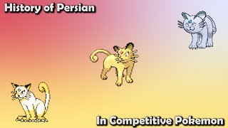 How GOOD was Persian ACTUALLY - History of Persian in Competitive Pokemon (Gens 1-7)