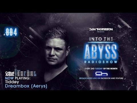 "Dan Thompson present ""Into The Abyss Radioshow #004"""