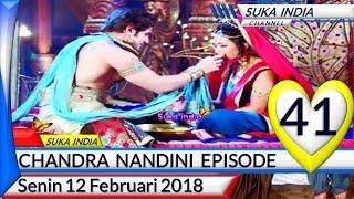 Chandra Nandini Episode 41 ❤ Senin 12 Februari 2018 ❤ Suka India