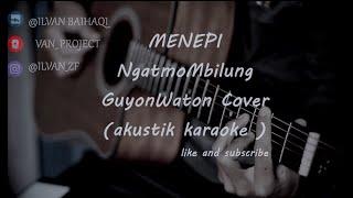 Menepi - NgatmoMbilung ( Akustik Karaoke ) female key