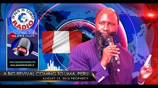 PROPHECY OF A BIG REVIVAL COMING TO LIMA, PERU - PROPHET DR. OWUOR