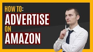 Amazon Advertising - How To Make The Most of Your Amazon PPC Campaigns