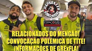 Flamengo tentará adiar partidas do Brasileirão! Relacionados! Mais um! Arrascaeta convocado também!