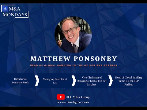 Matthew Ponsonby- Head of Global Banking in the UK for BNP Paribas