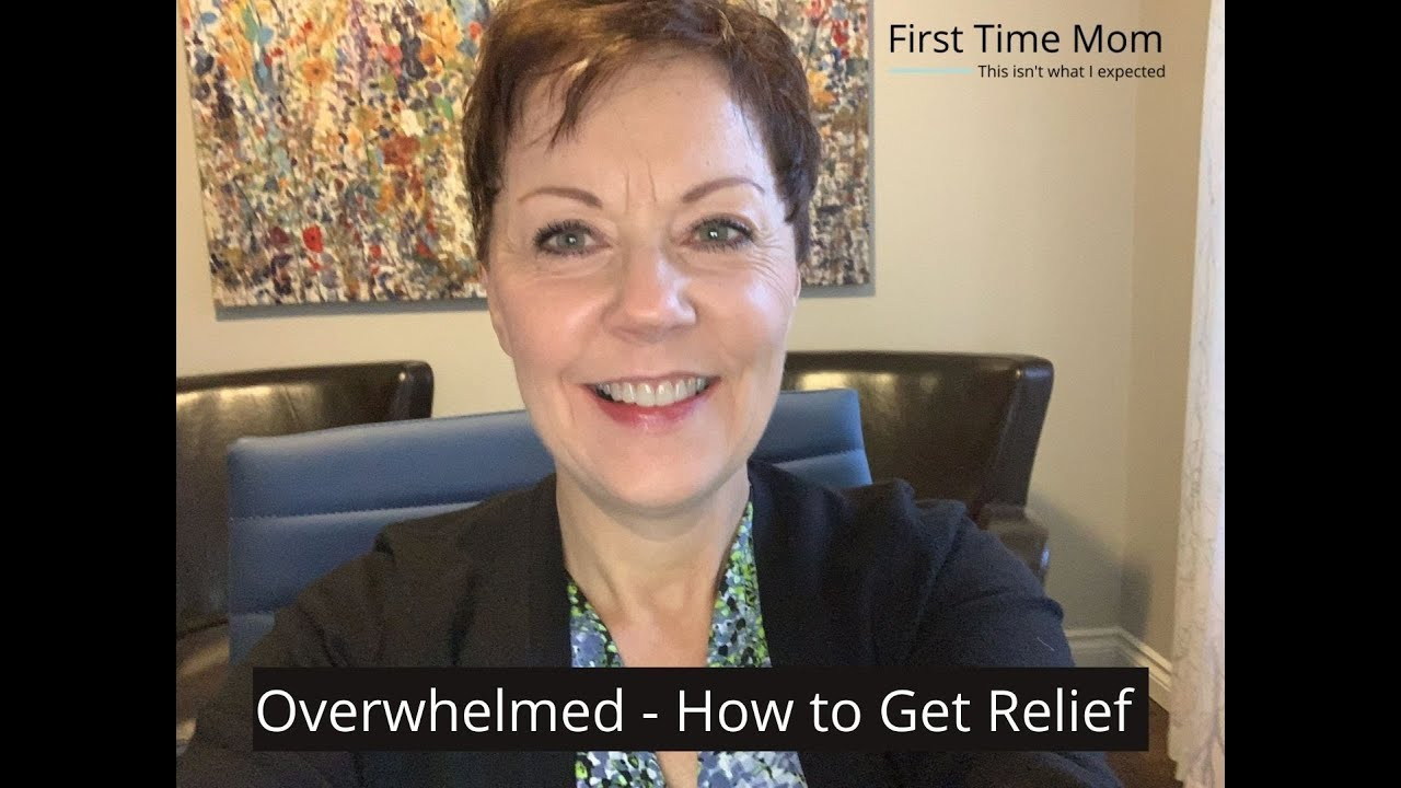Overwhelmed - How To Get Relief