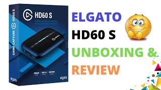 Elgato HD60 S Unboxing & Review | Elgato Game Capture Card 2019