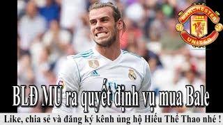Tin bóng đá - Chuyển nhượng 2018 - 07/07/2018 : MU bỏ Bale, Willian mua Dybala, Torreira đến Arsenal
