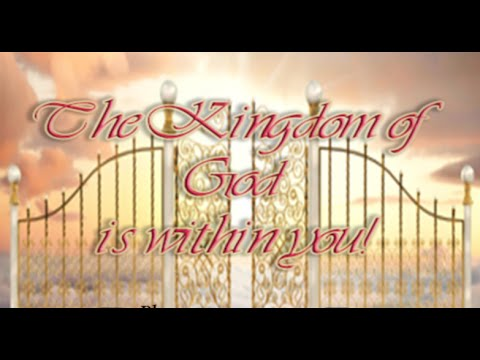 The Kingdom of God is Within You!