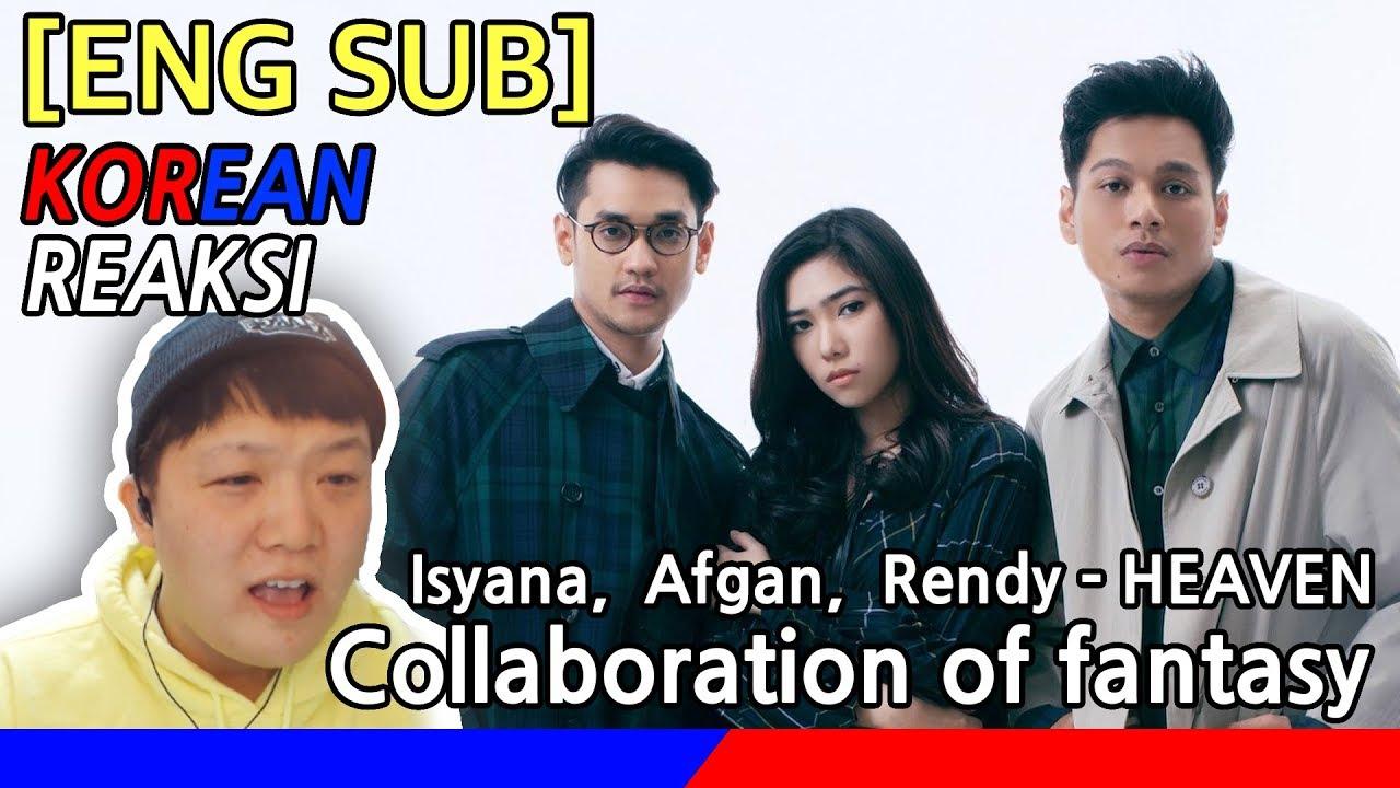 [KOREA Reaksi] Collaboration of fantasy! Isyana, Afgan, Rendy - HEAVEN
