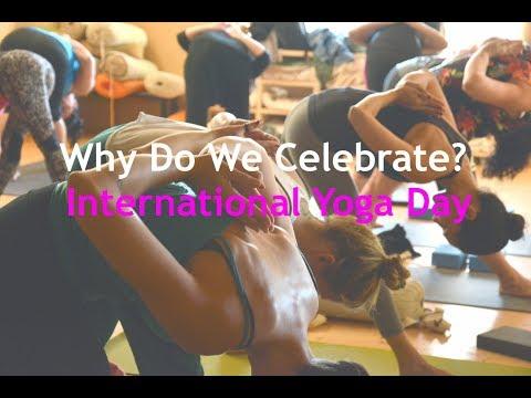 Why do we celebrate International Yoga Day?