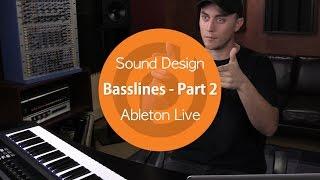 Sound Design | Basslines - Part 2 | Ableton Live