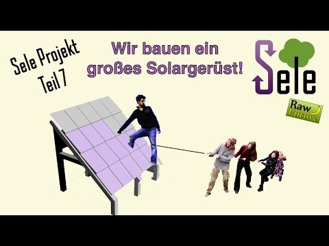 Autark Strom erzeugen mit Photovoltaik ☀️ Wir bauen ein großes Gerüst für die Module - SELE (Teil 7)