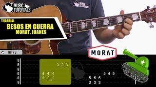 Cómo tocar Besos En Guerra de Morat Ft Juanes en Guitarra | Tutorial Completo + PDF