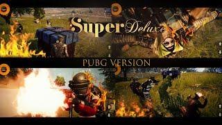 Super Deluxe Pubg Mobile Version WhatsApp Status