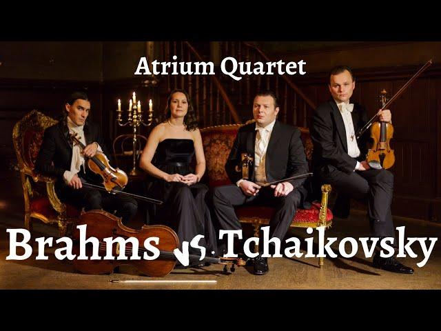 Brahms vs Tchaikovsky Atrium Quartet