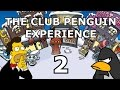 THE CLUB PENGUIN EXPERIENCE 2