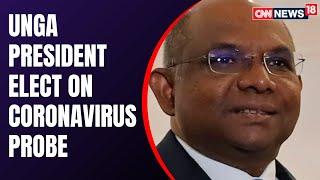 UNGA President-Elect, Abdulla Shahid On Coronavirus Probe | Covid News Latest | CNN News18