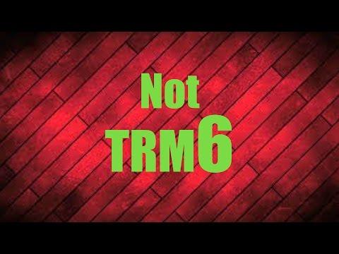 not trm6 Dedication Tribute