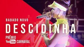 Babado Novo - Descidinha | Prêmio YouTube Carnaval 2016