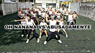 OH NANANA VS ABUSADAMENTE | DANCE FLOW | ZUMBA