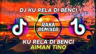 DJ KU RELA DI BENCI - AIMAN TINO