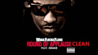 Waka Flocka Flame-Round Of Applause (feat. Drake) [Clean] HD