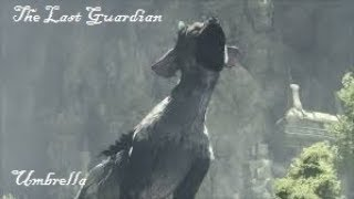 The Last Guardian GMV - Trico (Always Be Your Friend - Remake)