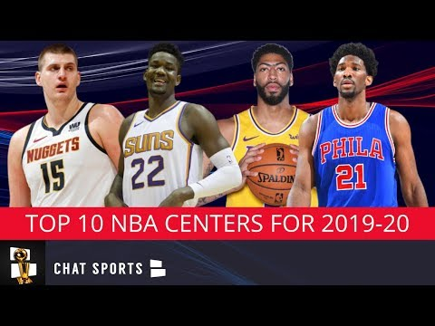 Top 10 Centers In The NBA For The 2019-20 Regular Season