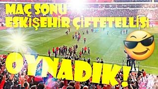 Eskişehirspor yeni stad açılış maç sonu çiftetelli