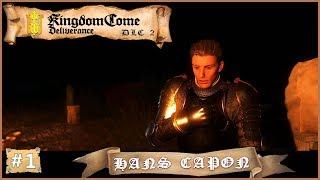 #1. Un dlc prometteur !! → Kingdom Come Deliverance: Hans Capon dlc (let's play gameplay fr)