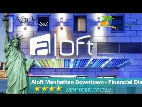 Aloft Manhattan Downtown Financial District New York Hotels New