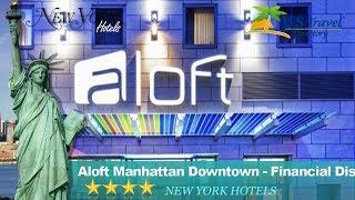 Aloft Manhattan Downtown - Financial District - New York Hotels, New York