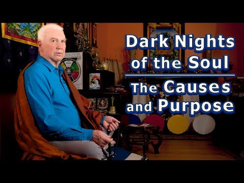 DARK NIGHTS of the SOUL :  Causes and Purpose -- Advice from LAMA LODRO, Master Meditator