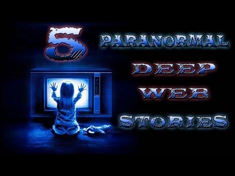 5 Paranormal Deep Web Stories
