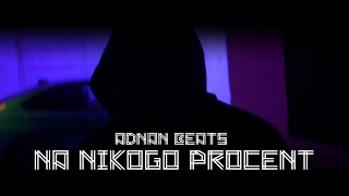 Adnan Beats - Na Nikogo Procent (Official Music Video)