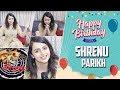 Shrenu Parikh Aka Gauri From Ishqbaaz Celebrates Her Birthday ( 2018 ) | Exclusive