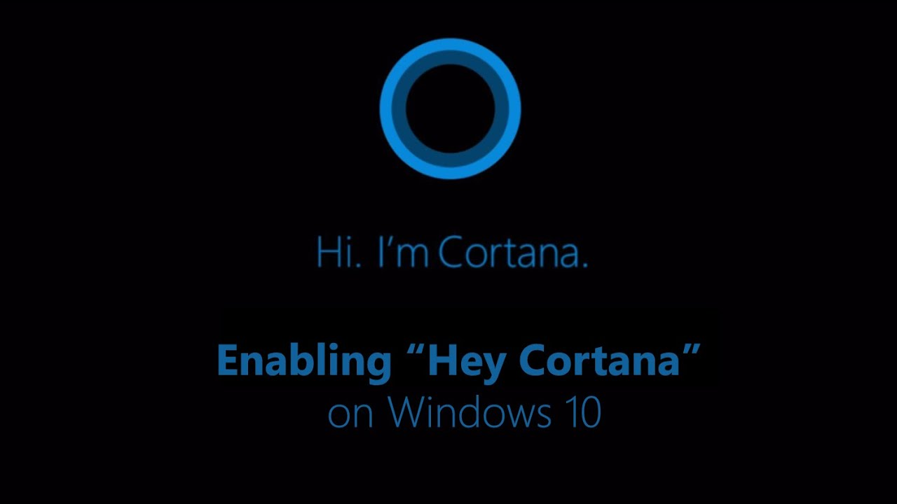 Enable quot hey cortana quot on windows 10 make cortana work only to your