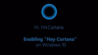 "Enable ""Hey Cortana"" on Windows 10 