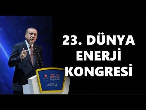 23. Dünya Enerji Kongresi TAMAMI 10.10.2016