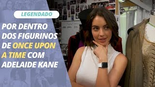 [LEGENDADO] Por dentro dos figurinos de Once Upon A Time com Adelaide Kane