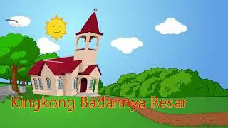 Download Kingkong Badannya Besar. Lagu sekolah minggu