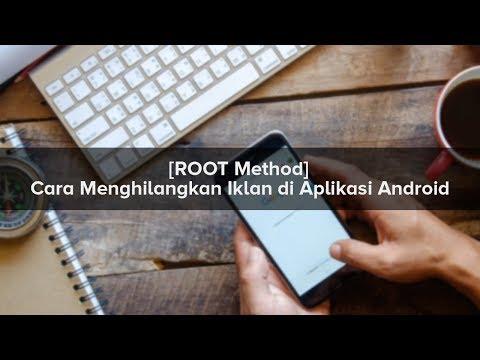 [ROOT Only] Cara Menghapus Iklan pada Aplikasi Android Dengan Mudah (Semua Smartphone).