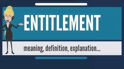 What is ENTITLEMENT? What does ENTITLEMENT mean? ENTITLEMENT meaning, definition & explanation