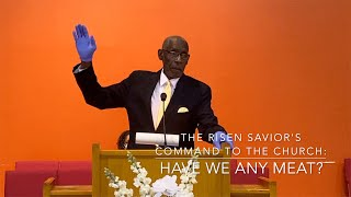 The Risen Savior Command to the Church: Have We Any Meat?