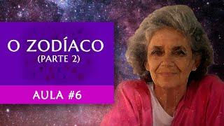 Aula #6 - O Zodíaco (Parte 2) - Maria Flávia de Monsaraz
