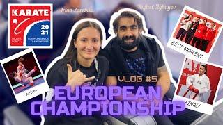 KARATE EUROPEAN CHAMPIONSHIP 2021 |  VLOG#5