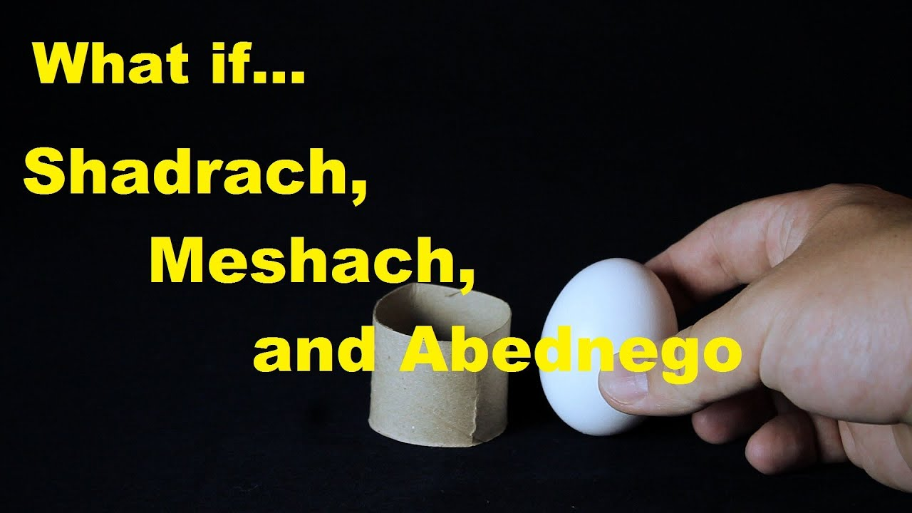 what if shadrach meshach and abednego youtube