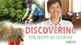 Discovering the Word of Wisdom: A Short Film